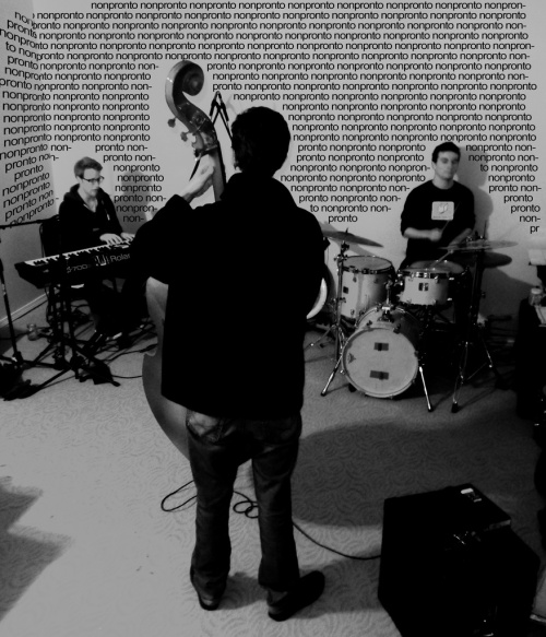 Nonpronto: (l.to r.) Dan Collins, piano/vocals; Josh Murtha, bass; Luke Angle, drums