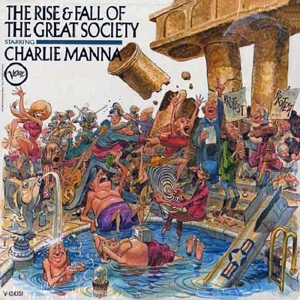 Charlie Manna - Rise & Fall Of The Great Society